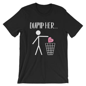 Dump Her T-Shirt for Men