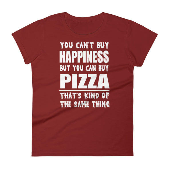 You Can't Buy Happiness But You Can Buy Pizza t-shirt for Women