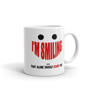 I'M Smiling That Alone Should Scare You Coffee Mug