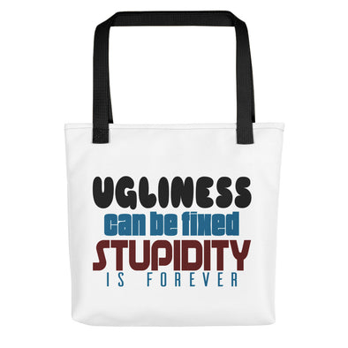 Ugliness Can Be Fixed Stupidity is Forever Funny Tote bag
