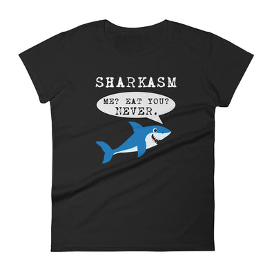 Sharkasm Me? Eat You? Never T-Shirt