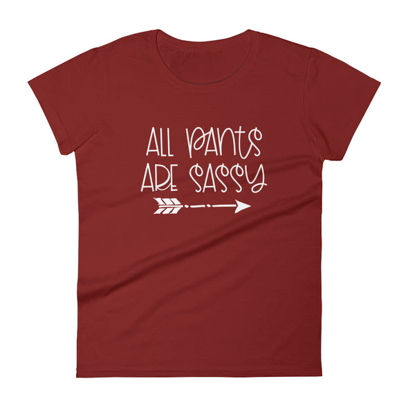 All Pants Are Sassy Women's T-Shirt