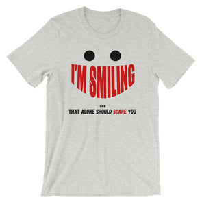 I'M Smiling That Alone Should Scare You Unisex T-Shirt