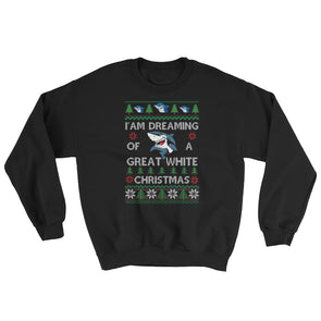 Ugly Christmas Sweater - I Am Dreaming of a Great White Christmas Crewneck Sweatshirt