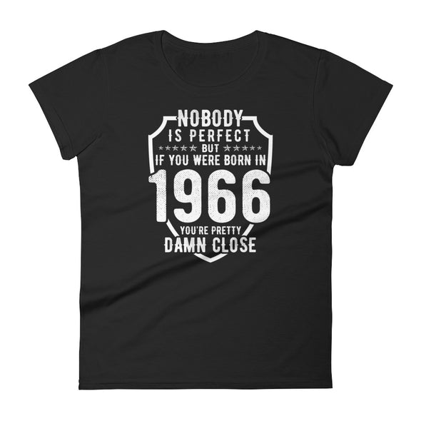 Nobody is Perfect But If You Were Born In 1966 T-Shirt for Women