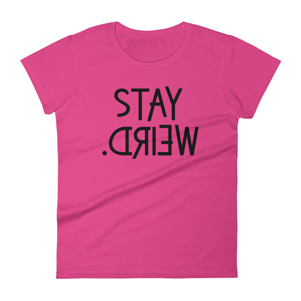 Stay Weird Women's T-Shirt