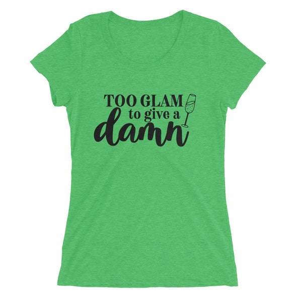 To Glam to Give a Damn T-Shirt for Women