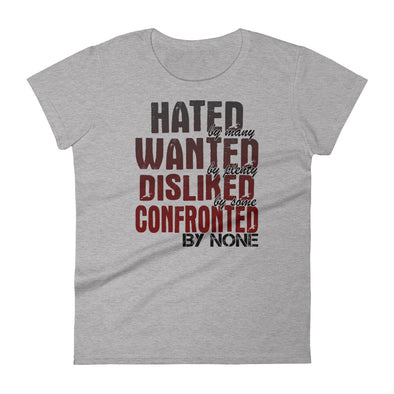 Hated by Many Wanted by Plenty Disliked by Some T-Shirt for Women
