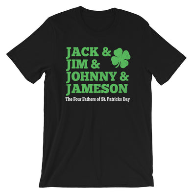 Jack & Jim & Johnny & Jameson Four Fathers of St. Patrick's Day Unisex T-Shirt