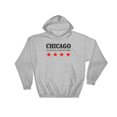 Chicago is Always Better Hooded Sweatshirt for Women