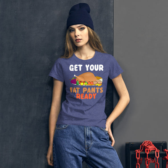 Get Your Fat Pants Ready Shirt for Women