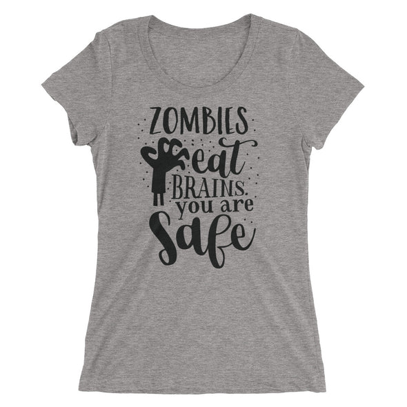 Zombies Eat Brains You Are Safe Funny T-Shirt for Women