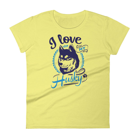 I Love My Husky Dog Owners T-shirt for Women