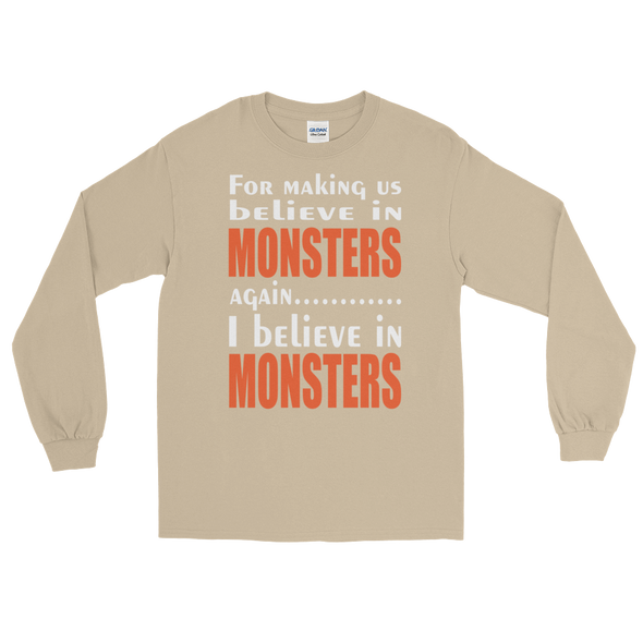 For Making us believe in Monsters again.... - Chicago Bears Long Sleeve T-Shirt