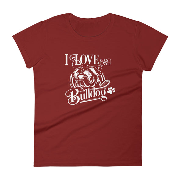 I Love My Bulldog Women's T-Shirt