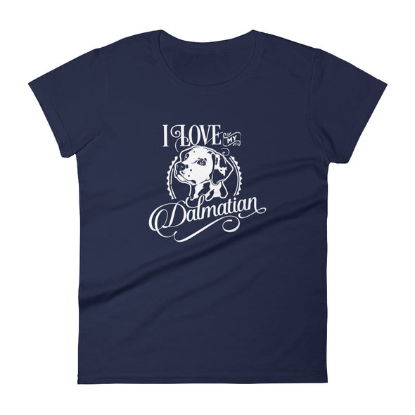 I Love My Dalmatian T-Shirt for Women