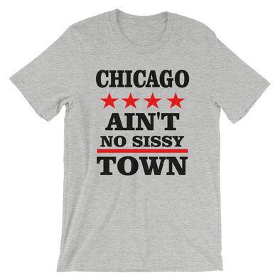 Chicago Ain't No Sissy Town T-Shirt for Men