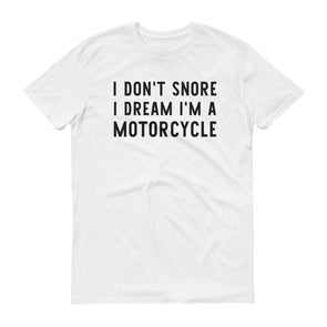 I Don't Snore I Dream T-Shirt for Men