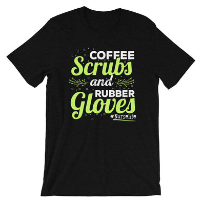 Coffee Scrubs and Rubber Gloves Nurselife T-Shirt for Men