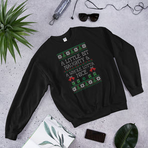 Ugly Christmas Sweater : A Little Bit Naughty & a Whole Lotta Nice Unisex Sweatshirt