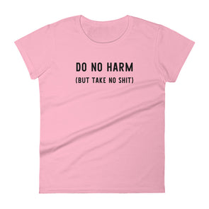 Do No Harm But Take No Shit Women's short sleeve t-shirt