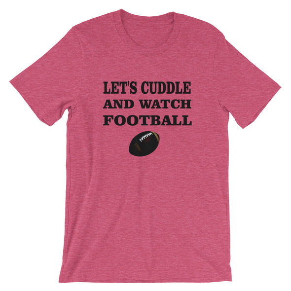 Let's Cuddle and Watch Football T-Shirt for Men