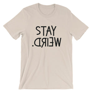 Stay Weird Men's T-Shirt