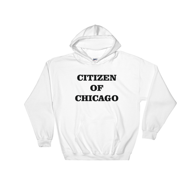 Citizen of Chicago Hooded Sweatshirt