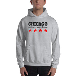 Chicago is Always a Good Idea Pullover Hooded Sweatshirt