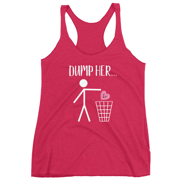 Dump Her Racerback Tank Top for Women