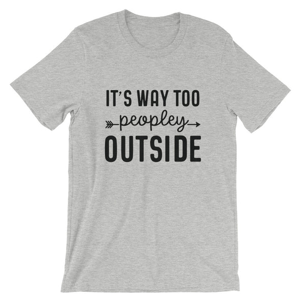 It's Way Too Peopley Outside Men's T-Shirt