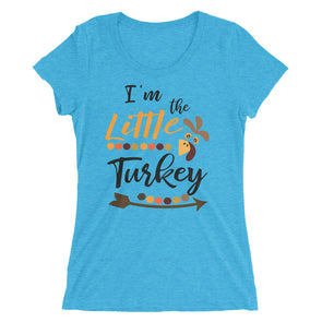 I Am The Little Turkey Thanksgiving Women's T-Shirt