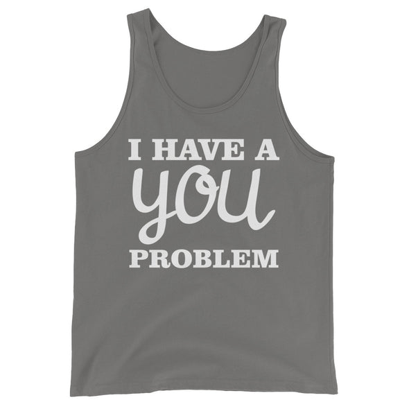 I Have a Your Problem Tank Top for Men
