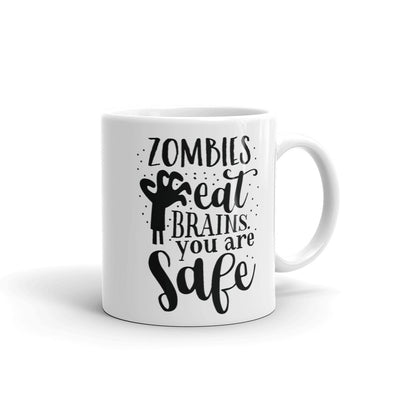 Zombies Eat Brains You Are Safe Funny Coffee Mug