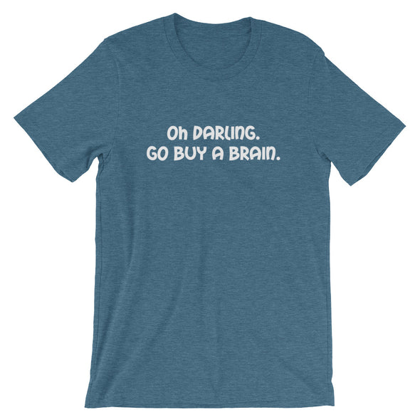 Oh Darling Go Buy A Brain Men's T-Shirt