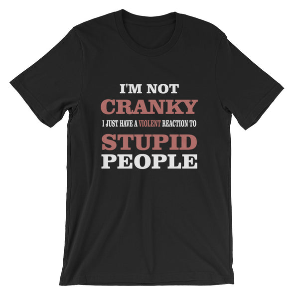I Am Not Cranky T-Shirt for Men