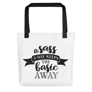 A Sass a Day Keeps the Basic Away Funny Tote bag