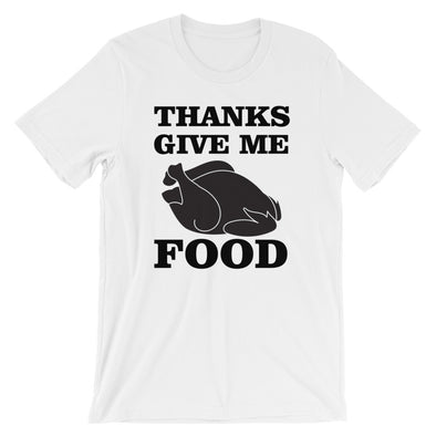 Thanks Give Me Food Thanksgiving Men's T-Shirt