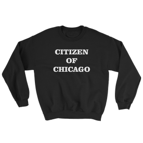 Citizen of Chicago Sweatshirt