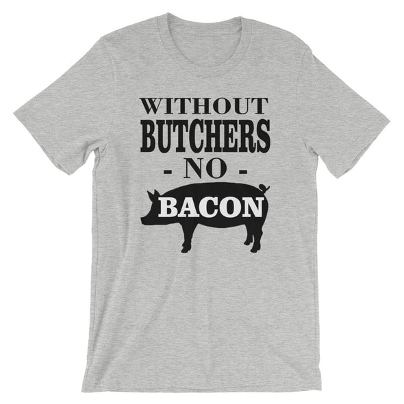 Without Butchers No Bacon T-Shirt