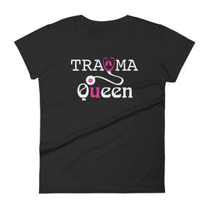 Trauma Queen Funny Nurse T-Shirt for Women
