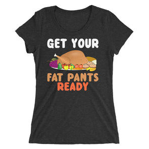 Get Your Fat Pants Ready Funny Shirt for Women