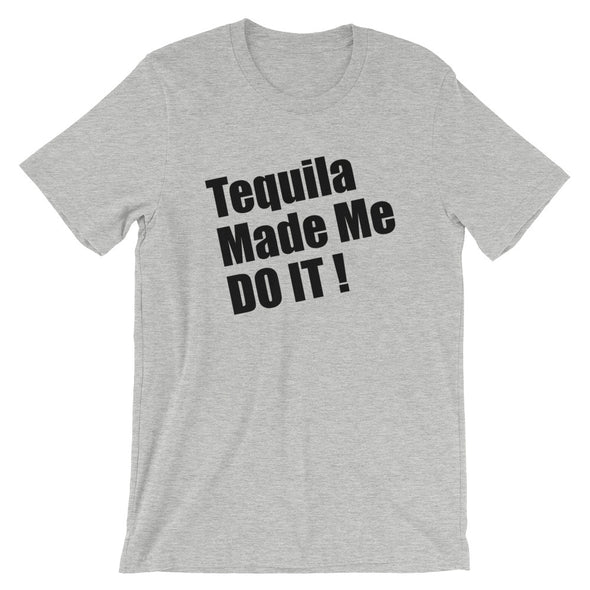 Tequila Made me Do It Shirt for Men