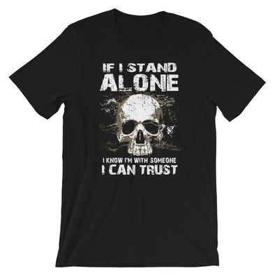 If I Stand Alone I Know I'M With Someone I Can Trust Unisex T-Shirt