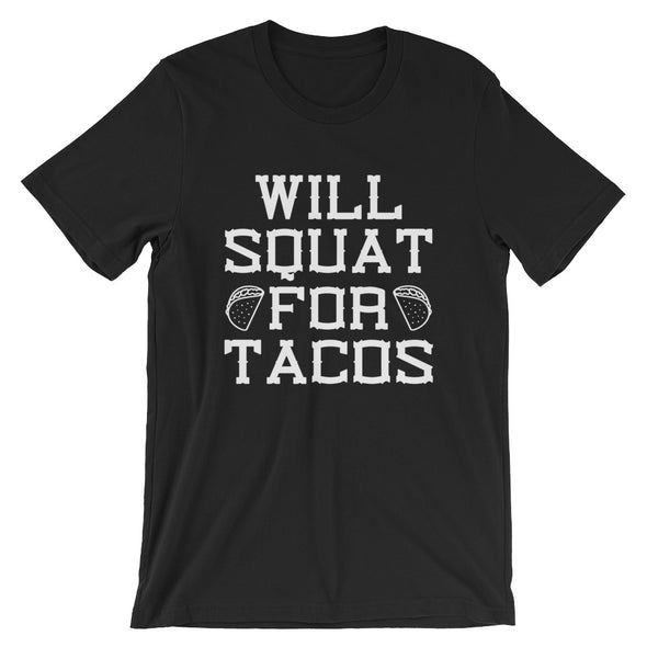 Will Squat for Tacos T-Shirt for Men