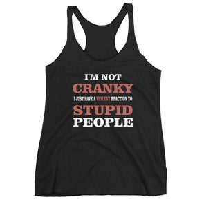 I'M Not Cranky Racerback Tank for Women
