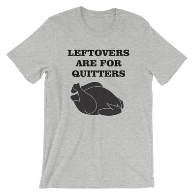 Leftovers Are For Quitters Thanksgiving Men's T-Shirt
