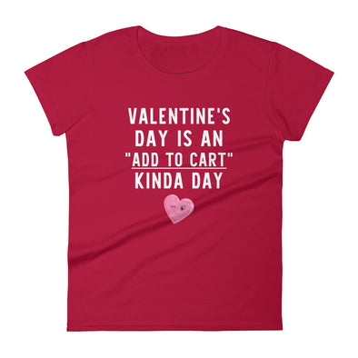 Valentine's Day is An Add To Cart Kinda Day T-Shirt for Women