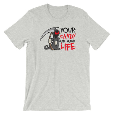 Your Candy or Your Life Unisex T-Shirt