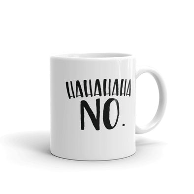 Ha Ha Ha Ha No. Coffee Mug